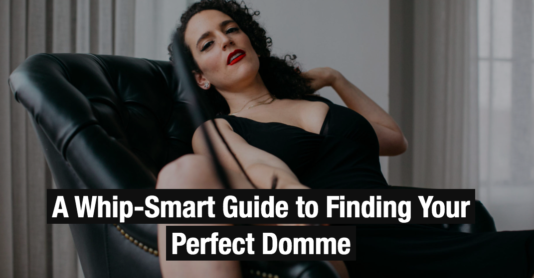 A Whip-Smart Guide to Finding Your Perfect Domme in NYC
